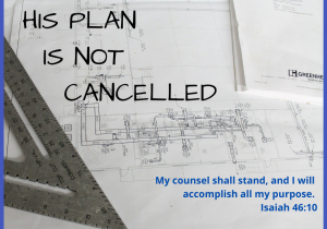 HIS PLAN IS NOT CANCELLED