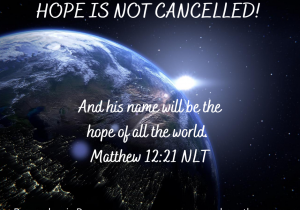 HOPE IS NOT CANCELLED
